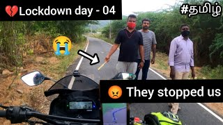 😡They stopped us |🥺plan failed | Lockdown day 04 | Tamil | Motovlog | R15v3 | coimbatore |