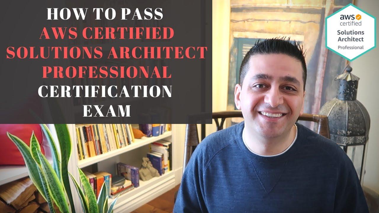 How To Pass AWS Certified Solutions Architect Professional Certification Exam