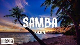 K.A.A.N. - Samba (Lyrics)
