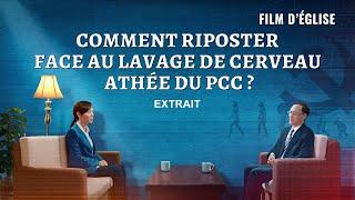 Comment les chrétiens ripostent-ils face au lavage de cerveau athée du PCC ?