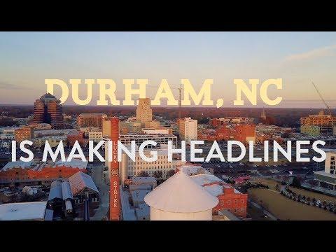 Durham, NC Is Making Headlines