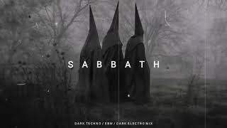 Dark Techno / EBM / Industrial Mix 'Sabbath' | Dark Electro Music