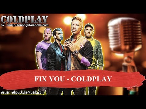 Download FIX YOU - COLDPLAY Karaoke no vocal instrumental
