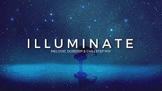 Illuminate | Best Melodic Dubstep & Chillstep Music Mix 2017 Video