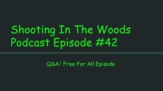 Shooting In The Woods Podcast Episode #42