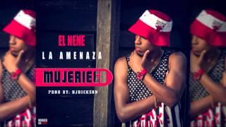 El Nene La Amenaza - Mujeriego (Prod.DJDickson )