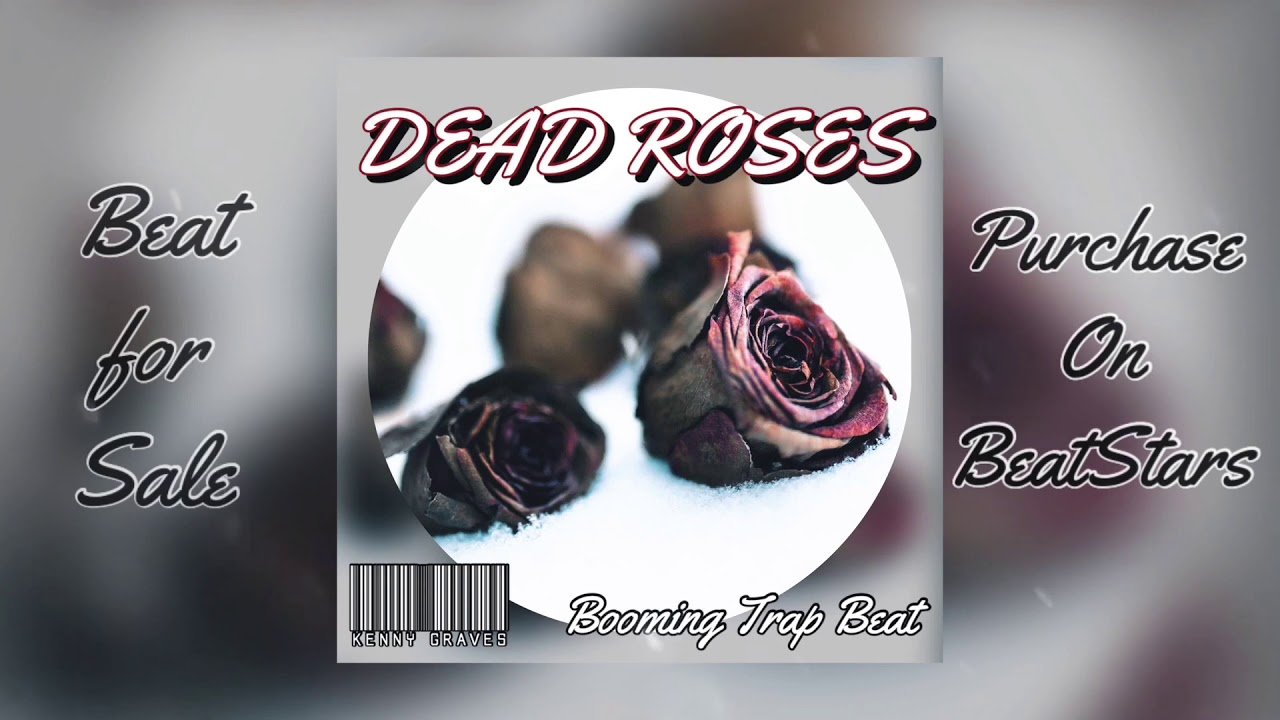 DEAD ROSES - Booming Trap Beat for Sale April 2020