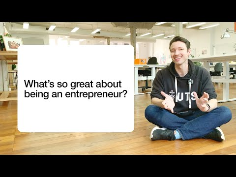 What's so great about being an entrepreneur?