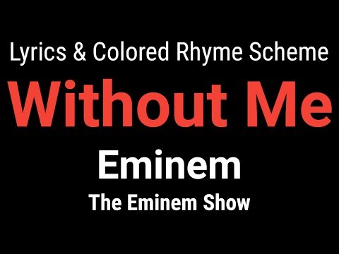 Eminem - Without Me - [Lyric Video & Colored Rhyme Scheme]
