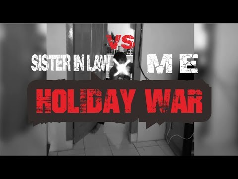 HOLIDAY WAR - LIL' SISTER IN LAW, THE MOST DANGEROUS KIDS' WAR EVER, YET FUNNY