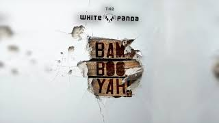 Bambooyah! by White Panda (Full Album)