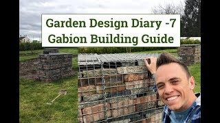 Garden Design Diary 7 Gabion Building Guide