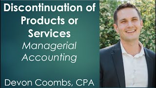 Discontinuation of Products or Services - Decision Making - Managerial Accounting Gateway Problem 12