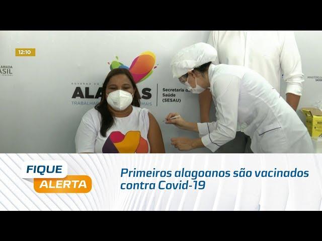 Primeiros alagoanos são vacinados contra Covid-19