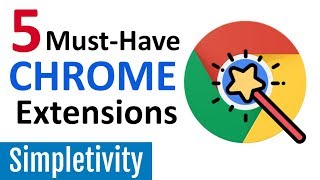 5 Must-Have Chrome Extensions (Google Browser Add-Ons 2018)