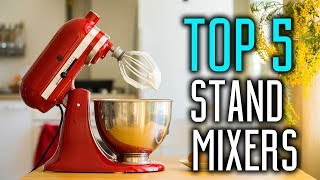 Best Stand Mixers 2018 - Which is The Best Stand Mixer?