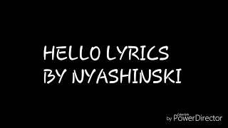 HELLO LYRICS BY NYASHINSKI