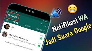 Cara Mengganti Notifikasi Whatsapp Jadi Suara Google Tanpa Aplikasi 2021