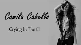 Baixar Camila Cabello   Crying In The Club LYRICS
