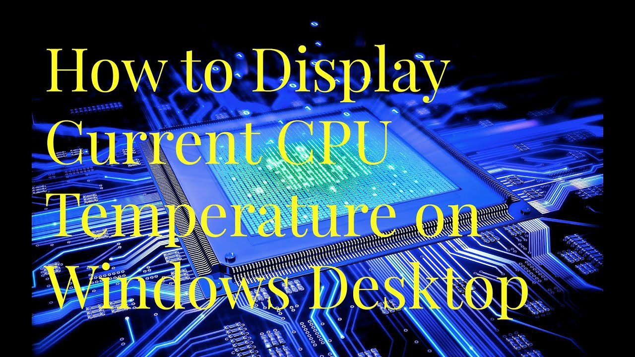 How to Display Current CPU Temperature on Windows Desktop