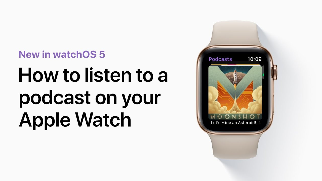 How to listen to a podcast on your Apple Watch — Apple Support
