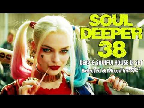 Soul Deeper Vol. 38 (Deep & Soulful House Mix)