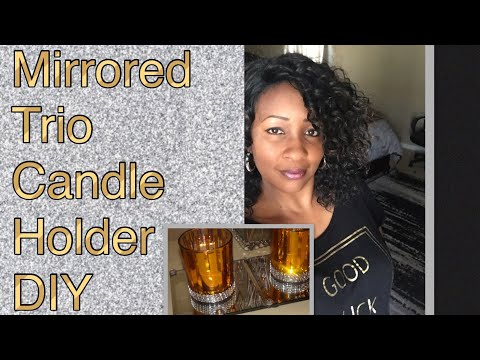 Detailed Glam Mirrored Trio Candle Holder DIY