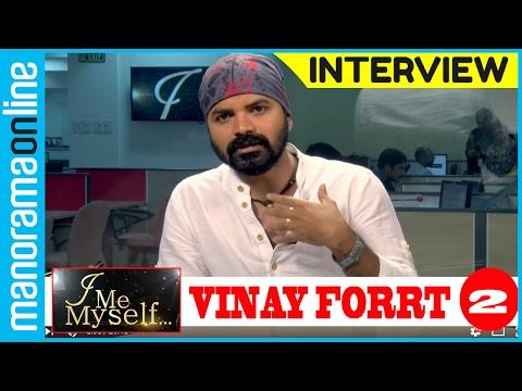 Vinay Forrt | Exclusive Interview | Part 2 | I Me Myself | Manorama Online