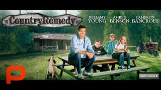 Country Remedy (Full Movie) Drama Comedy | Uplifting Family Story