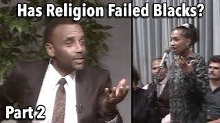 Has Religion Failed the Black Community? (BOND Meeting, Part 2, 1991)