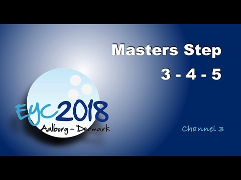 EYC 2018  Masters Step 3 & Semi Finals & Finals  Channel 3  Bowling