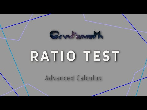 Ratio Test of Series | Advanced Calculus