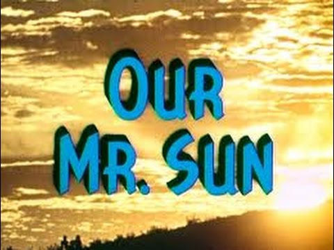 Our Mr  Sun - Dr.Frank Baxter 1956