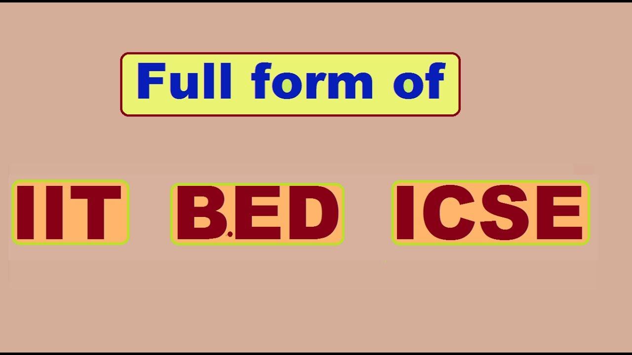 Full form of IIT B.Ed and ICSE - YouTube