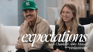 Expectations with Charles & Abby Metcalf | Navigating Singleness, Parenting & Anxiety in Your Home