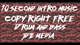 10 SECOND INTRO MUSIC NO COPYRIGHT DRUM AND BASS JDZ MEDIA (BARS AND BASS)