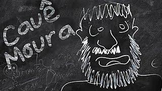 A VERDADEIRA HISTÓRIA DE CAUÊ MOURA