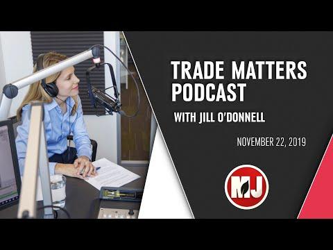 Trade Matters Podcast | Jill O'Donnell | November 22, 2019