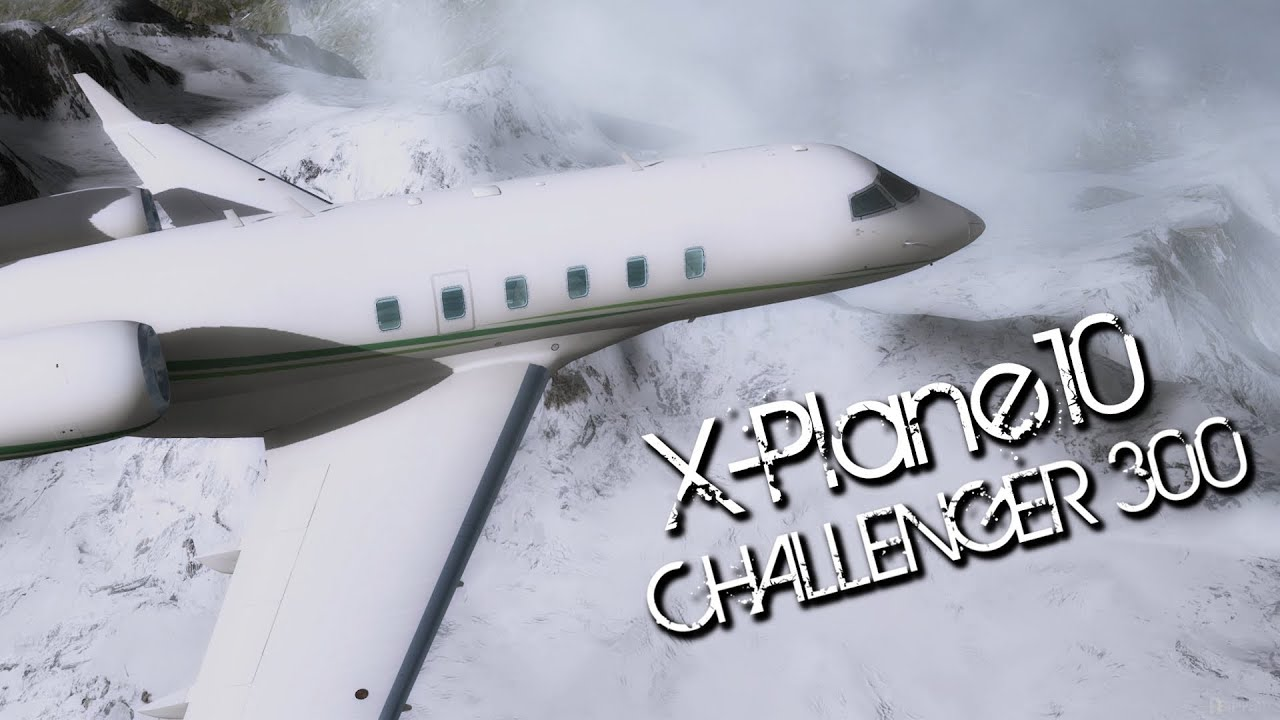 X-Plane10 Challenger 300 Captain Edition