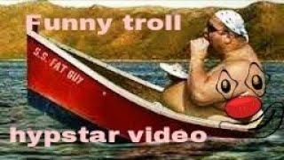 Funny troll hypstar video