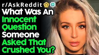 Cover images People Reveal Innocent Questions That Crushed Them (r/AskReddit Top Posts | Reddit Stories)
