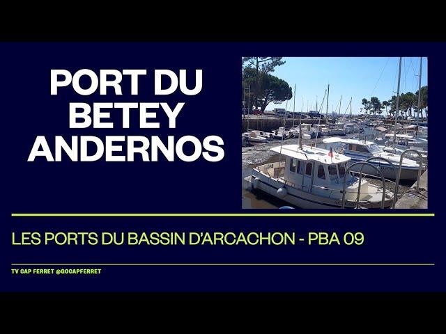 PBA 09 Le Port du Betey - Andernos  Visite des  Ports du Bassin d'Arcachon depuis le Cap Ferret