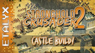 Stronghold Crusader 2 - Castle Build!