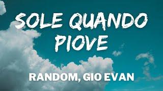 Random, Gio Evan - SOLE QUANDO PIOVE (Testo / Lyrics)