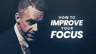 How To Improve Fo¢us and Concentration | Jordan Peterson | Best Life Advice