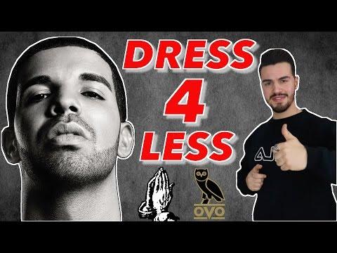 Dress for Less like DRAKE | Always Overdressed