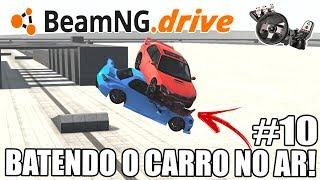 BeamNG.Drive Campanha #10 - BATENDO O CARRO NO AR! (G27 mod)