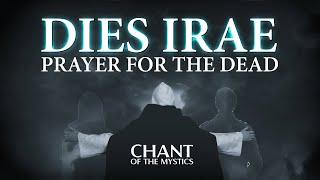 Chant of the Mystics: Dies Irae (Prayer For The Dead) - Divine Gregorian Chant - Requiem Chant