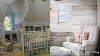 12 Adorable Ideas For Decorating Small Nursery