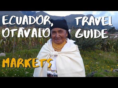 Otavalo, Ecuador Travel Guide - Ep 1 Markets